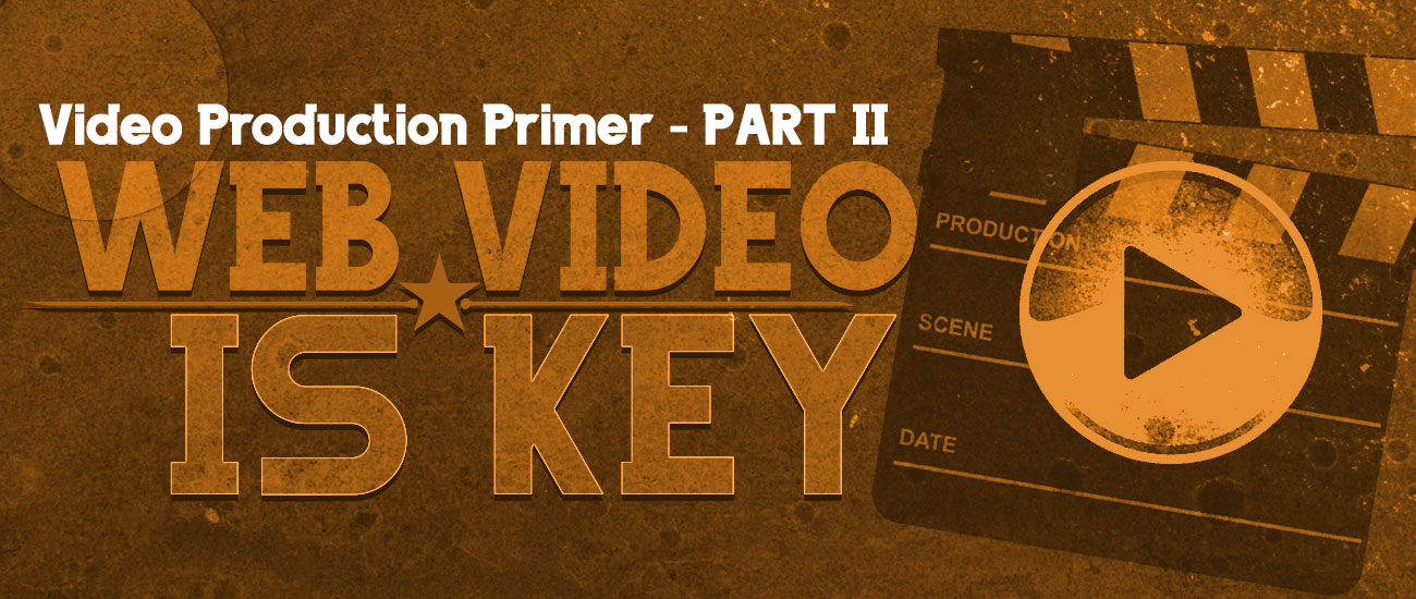 Video Production Primer – Part 2 – Production