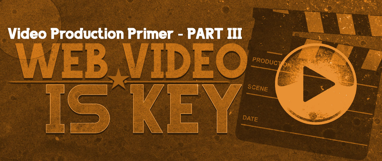 Video Production Primer – Part 3 – Post-Production